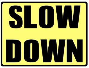 SlowDownSign jpg